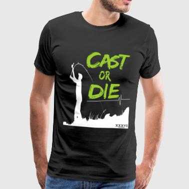 CAST OR DIE - Carp Fishing Carp Fishing - Shirt - Men's Premium T-Shirt