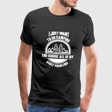 Go Camping And Ignore Problems - Männer Premium T-Shirt