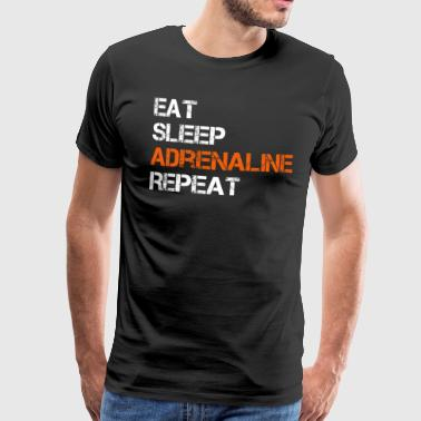 Eat Sleep Adrenaline Repeat T-Shirt - Men's Premium T-Shirt