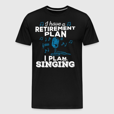 Retirement plan singing (light) - Men's Premium T-Shirt