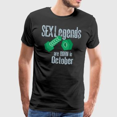 Birthday October penis sex legends born Octo - Men's Premium T-Shirt