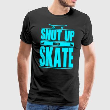Shut up and Skate Sky Blue - Männer Premium T-Shirt