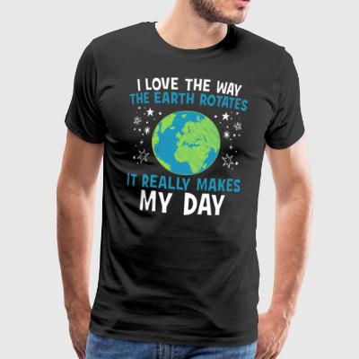 I love the way the earth rotates - Männer Premium T-Shirt