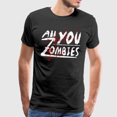 All you Zombies 3 - Männer Premium T-Shirt