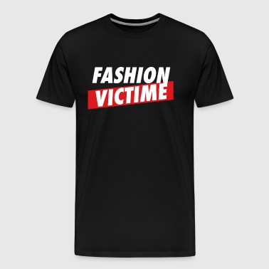 Fashion Victime - T-shirt Premium Homme