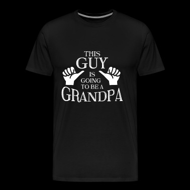OPA OPI: THIS GUY IS GOING TO BE A GRANDPA GIFT - Men's Premium T-Shirt