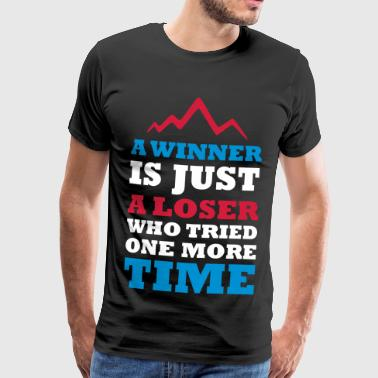 A WINNER IS JUST A LOSER WHO TRIED ONE MORE TIME - Männer Premium T-Shirt
