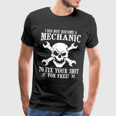Mechanic to fix not for free - Men's Premium T-Shirt
