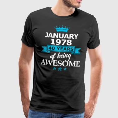 January 1978 - 40 Years Of Being Awesome - Männer Premium T-Shirt