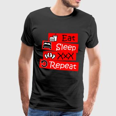 Eat Sleep Sex XXX Repeat - Men's Premium T-Shirt