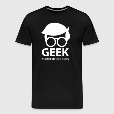 Nerd Your future boss geek - Men's Premium T-Shirt