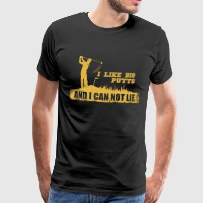 Like Big Putts Golf and i can not lie - golfer - Men's Premium T-Shirt