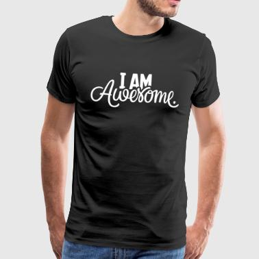 I AM Awesome. - Herre premium T-shirt