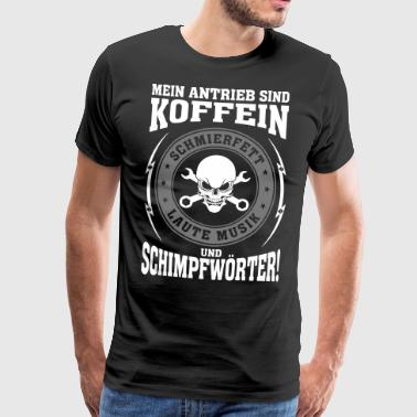 My drive: caffeine, grease, ... Schimpfwört - Men's Premium T-Shirt