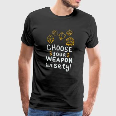Choose your Weapon wisely Lustiges Brettspiel Tee - Männer Premium T-Shirt