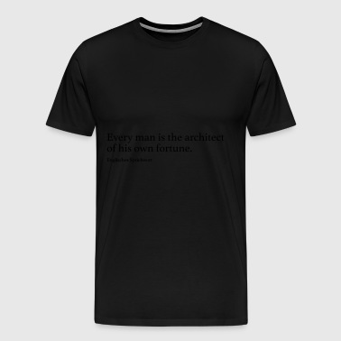 Every man is the architect of his own fortune. - Männer Premium T-Shirt