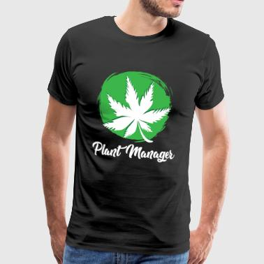 Cannabis Weed Plant Manager - T-shirt Premium Homme
