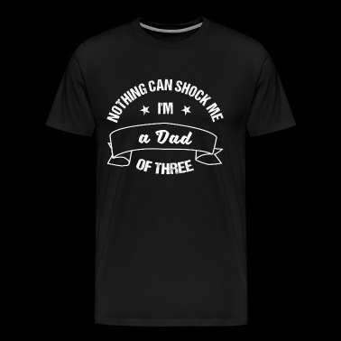 T-Shirt Dad of Three - great gift for fathers day - Men's Premium T-Shirt