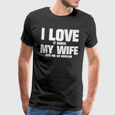 FUNNY LOVE MY WIFE & BOWLEN SPEECHES CONE - Men's Premium T-Shirt