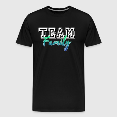 TEAM FAMILY Dream Team Family Parents Gift - Men's Premium T-Shirt