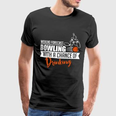 Bowling with a chance of drinking - Men's Premium T-Shirt