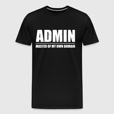 ADMIN - Master of my own domain - Männer Premium T-Shirt