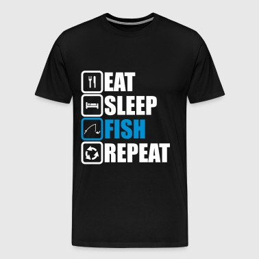 eat sleep fish repeat - Men's Premium T-Shirt