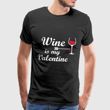 wine is my valentine - Men's Premium T-Shirt