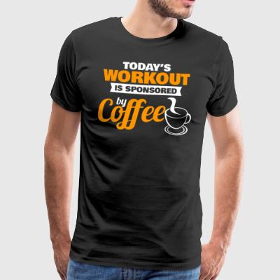 Todays Workout is sponsored by Coffee - Men's Premium T-Shirt