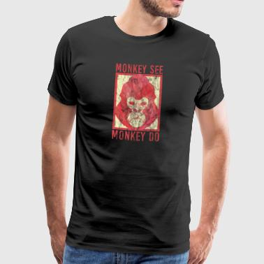 Monkey saying gorilla wisdom grim philosophy - Men's Premium T-Shirt