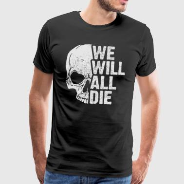 we want all those - Men's Premium T-Shirt
