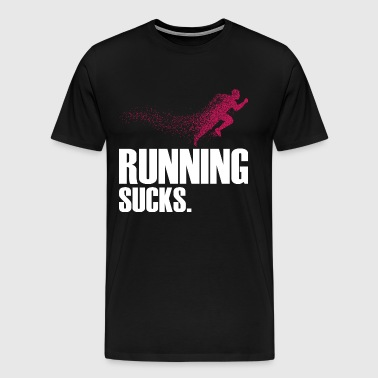 Running Sucks - Men's Premium T-Shirt