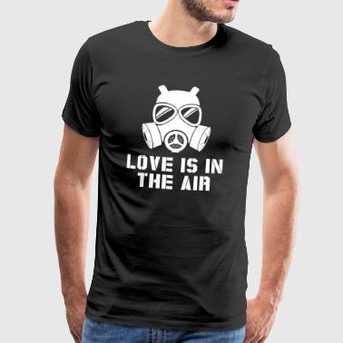 Love is in the air - anti valentines day gift - Men's Premium T-Shirt