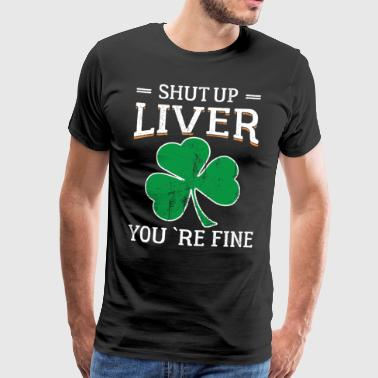 St Patricks Day Shut Up Lever - dricka öl - Premium-T-shirt herr