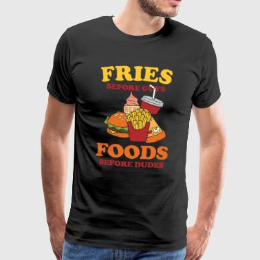 Fries before guys foods before dudes geschenk - Männer Premium T-Shirt
