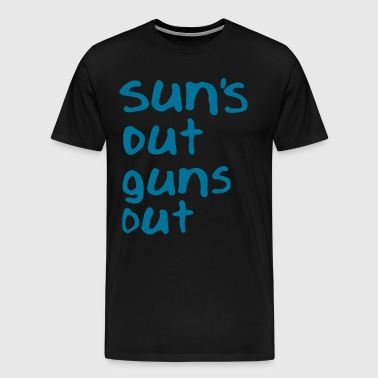 Sun's Out Guns Out - Men's Premium T-Shirt