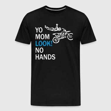 Yo Mama look! no hands - Men's Premium T-Shirt