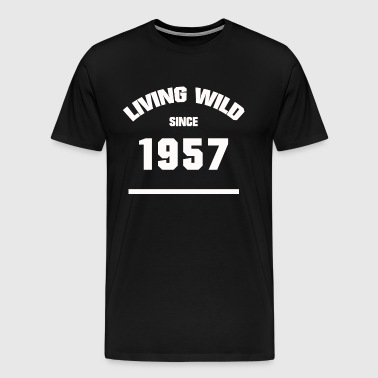 BIRTHDAY 1957 LIVING WILD SINCE 1957 - Men's Premium T-Shirt