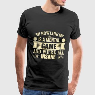 Bowling is a Mental Game - funny bowling bowling - Men's Premium T-Shirt