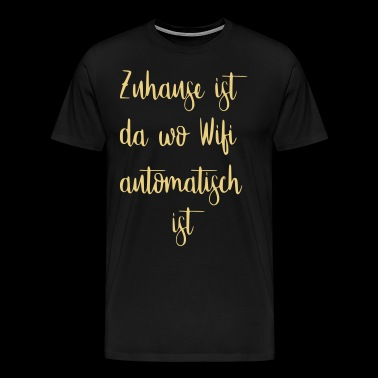 Home is where Wifi is automaitsch - Men's Premium T-Shirt