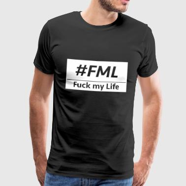 Fuck my life - Men's Premium T-Shirt