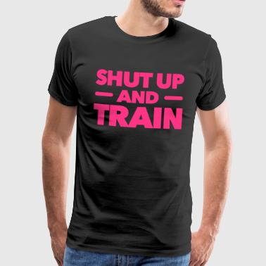 Shut up and train - workout - fitness - Men's Premium T-Shirt