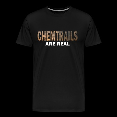 chemtrails are real T-Shirt - Geoengeneering - Men's Premium T-Shirt