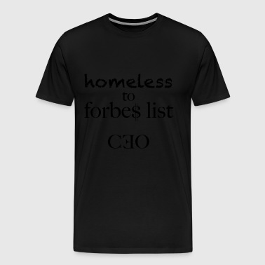homeless to forbes list - Men's Premium T-Shirt