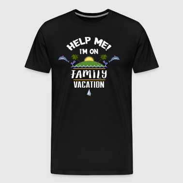 Help me Family Vacation - family outing gift - Men's Premium T-Shirt