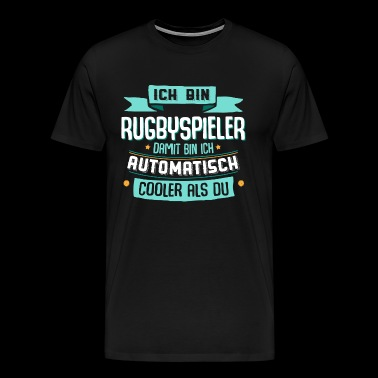 Cool rugby player shirt with funny slogan. - Men's Premium T-Shirt