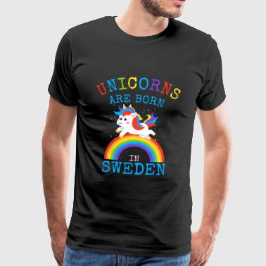 Unicorns föds i Sweden.Funny Unicorn Gifts - Premium-T-shirt herr