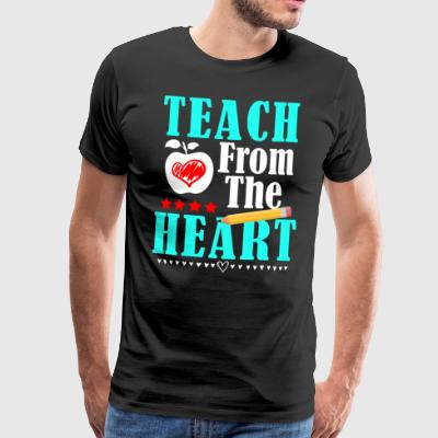 Teach From The Heart - Männer Premium T-Shirt