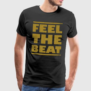Feel the beat drumsticks gold - Men's Premium T-Shirt