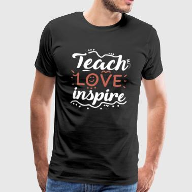 Enseigner l'amour Inspire Teacher School Student Love New - T-shirt Premium Homme